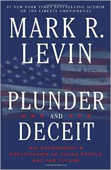 A Must Read: Mark Levin's New Book Plunder and Deceit